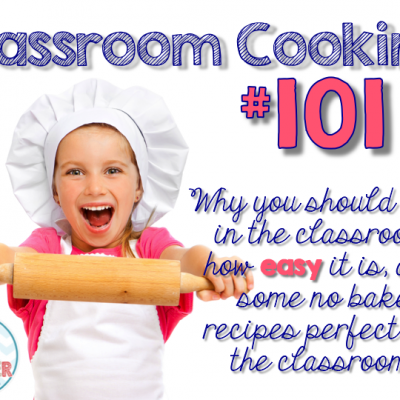 Fun Food Friday – A Place for Cooking in the Classroom
