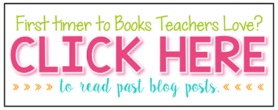 First timer to Books Teachers Love? Click here to read past blog posts about my favorite books to read throughout the school year.