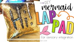 DIY Mermaid Lap Pad for Sensory Integration